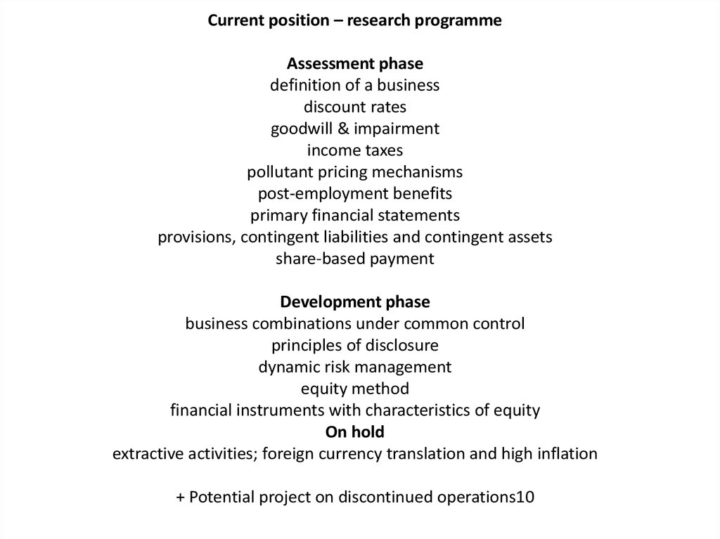 Current position – research programme Assessment phase definition of a business discount rates goodwill & impairment income