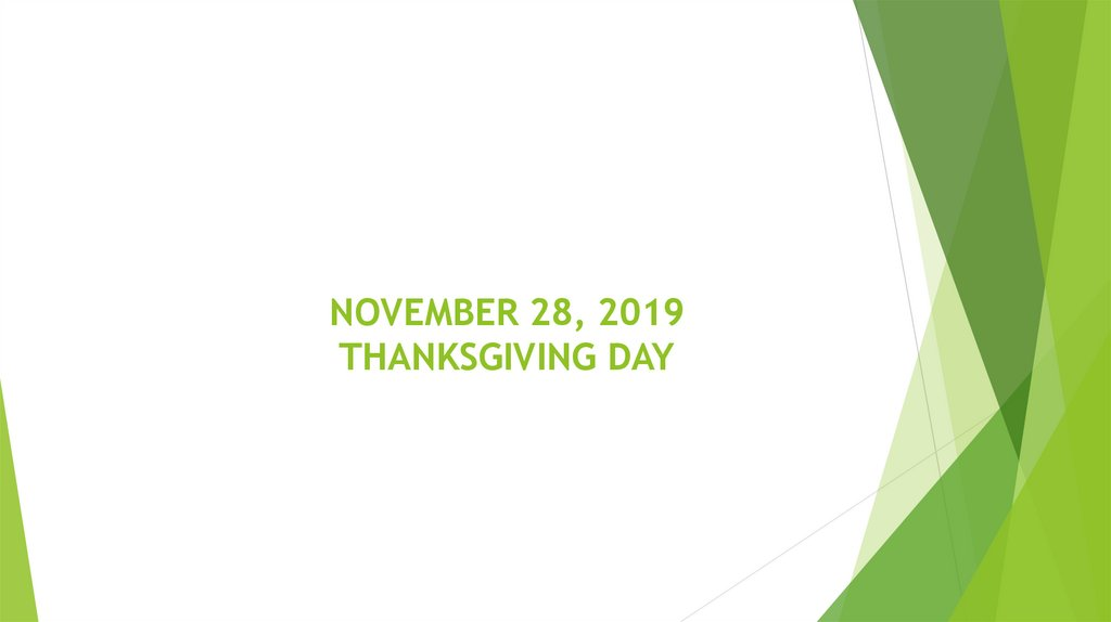 NOVEMBER 28, 2019 THANKSGIVING DAY